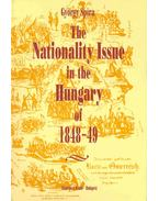 The Nationality Issue in the Hungary of 1848-49 - Spira György
