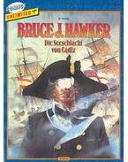 Bruce J. Hawker - Die Seeschlacht von Cádiz - VANCE, W