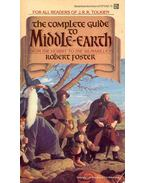 The Complete Guide to Middle-Earth - From  The Hobbit to  The Silmarillion - Foster, Robert