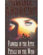 Flowers in the Attic - Petals on the Wind - Andrews, Virginia C.