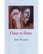 Closer to Home - WYNAND, DERK