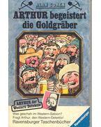 Arthur begeistert die Goldgräber - Coren, Alan