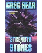 Strength of Stones - Bear, Greg