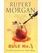 Rule No. 1 - MORGAN, RUPERT