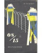08/15 - Bis zum Ende - Kirst, Hans Hellmut