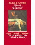 Ƙber die Macht der Liebe und andere Schriften - Lichtenberg, Georg Christoph