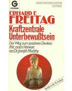 Kraftzentrale Unterbewußtsein - Der Weg zum positiven Denken - Freitag, Erhard F.