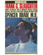 Spencer Brade M,D, - Slaughter, Frank G.
