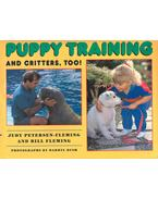 Puppy Training and Critters, Too! - PETERSEN-FLEMING, JUDY, FELMING, BILL