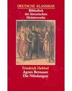 Agnes Bernauer; Die Nibelungen - Hebbel, Friedrich
