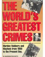 The World's Greatest Crimes - KEITH, W. BARRINGTON