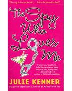 The Spy Who Loves Me - Kenner, Julie