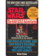Star Wars - The Han Solo Adventures - Han Solo at Stars' End; Han Solo's Revenge; Han Solo and the Lost Legacy - Brian Daley