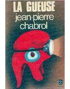 La gueuse - Chabrol,Jean-Pierre