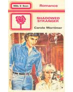 Shadowed Stranger - Mortimer, Carole