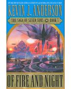 The Saga of Seven Suns Book 5: Of Fire and Night - Anderson, Kevin J.