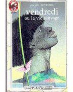 Vendredi ou la vie sauvage - Tournier, Michel