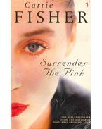 Surrender the Pink - Fisher, Carrie