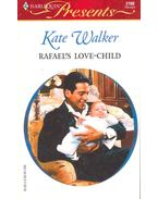 Rafael's Love-Child - Walker, Kate