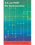 Die Denkmaschine - VAN VOGT, A.E.