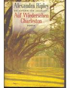 Auf Wiedersehen Charleston (Eredeti cím: On Leaving Charleston) - Ripley, Alexandra