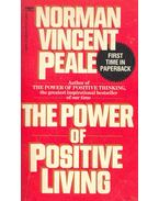 The Power of Positive Living - Peale, Norman Vincent