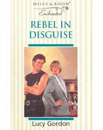 Rebel in Disguise - Gordon, Lucy