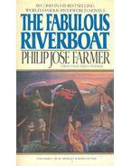 The Fabulous Riverboat - Farmer, Philip José