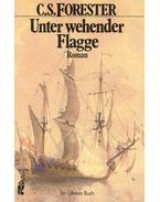 Unter wehender Flagge (Titel des Originals: Flying Colours) - Forester, C.S.