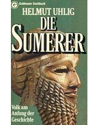 Die Sumerer - Volk am Anfang der Geschichte - Helmut Uhlig