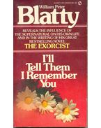 I'll Tell Them I Remember You - Blatty, William Peter
