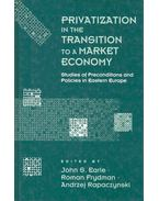Privatization in the Transition to a Market Economy - Studies of Preconditions and Policies in Eastern Europe - EARLE - FRYDMAN - RAPACZYNSKI