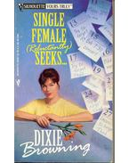 Single Female (Reluctantly) Seeks... - Browning, Dixie