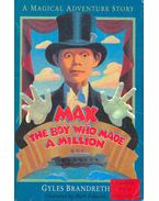 Max - The Boy Who Made a Million - Brandreth, Gyles