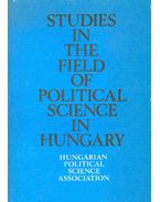 Studies in the Field of Political Science in Hungary - Szoboszlai György