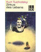 Zirkus des Lebens - Kurt Tucholsky