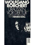 Draussen vor der Tür - Borchert, Wolfgang