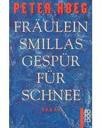 Fräulen Smillas Gespür für Schnee - Hoeg, Peter
