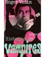 Histoires de vampires - Vadim, Roger