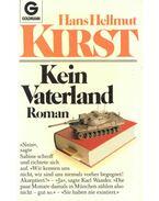 Kein Vaterland - Kirst, Hans Hellmut