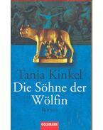 Die Söhne der Wölfin - KINKEL, TANJA