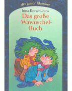 Das grosse Wawuschelbuch - Korschunow, Irina
