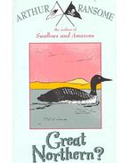 Swallows and Amazons - Great Northern? - Arthur Ransome