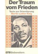 Der Traum vom Frieden - Texte zur Orientierung: Martin Luther King - HELBICH, PEZER (editor)