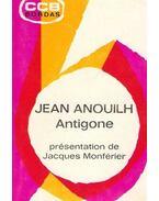 Antigone, présentation de Jacques Monférier - Anouilh, Jean