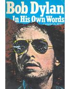 In His Own Words - Dylan, Bob