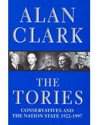 The Tories - Conservatives and the Nation State 1922-1997 - CLARK, ALAN