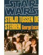 Star Wars : Strijd tussen de sterren - George Lucas