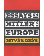 Essays on Hitler's Europe - Deák István