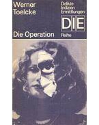 Die Operation - Toelcke, Werner